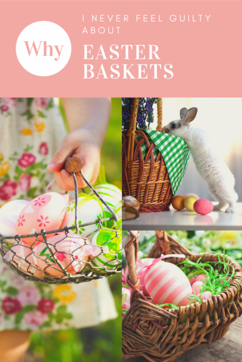 Why I never feel guilty about Easter baskets on Easter morning.